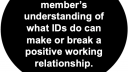 A faculty member's understanding of what IDs do can make or break a positive relationship.